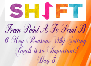 Day 3 Six Reasons For Goals