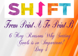 Day 4 Six Reason for Setting Goals 2