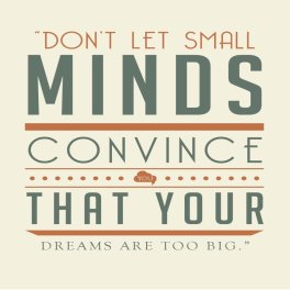 ThinkingBig Don't Let Small Minds_small